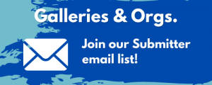 Galleries & Organizations! Join the Submitter mailing List!